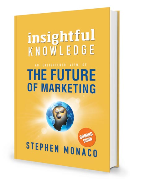Insightful Knowledge: An Enlightened View of The Future Of Marketing